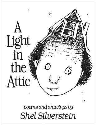 A Light in the Attic. Poems and Drawings by Shel Silverstein