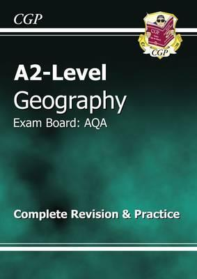 Geography: A2-Level: Exam Board: AQA: Complete Revision & Practice