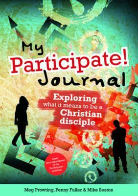 My Participate! Journal: Exploring What It Means to Be a Christian Disciple