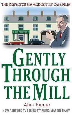 Gently Through the Mill by Alan Hunter