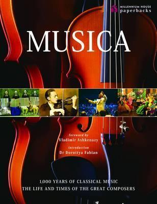 Musica: 1,000 Years of Classical Music - The Complete Illustrated Guide