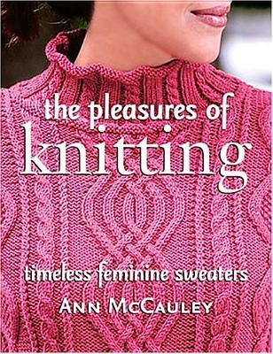 Free computer books pdf file download The Pleasures of Knitting: Timeless Feminine Sweaters by Ann Mccauley 1564775666 PDF iBook