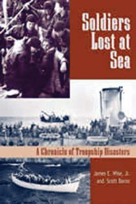 Soldiers Lost at Sea: A Chronicle of Troopship Disasters