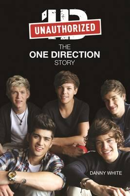 1d: The One Direction Story. by Danny White