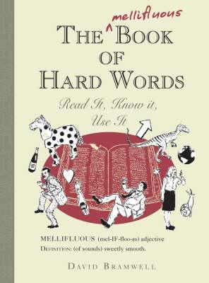 The Mellifluous Book Of Hard Words by David  Bramwell