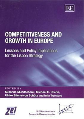 Competitiveness and Growth in Europe: Lessons and Policy Implications for the Lisbon Strategy