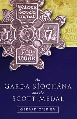 An Garda Siochana and the Scott Medal