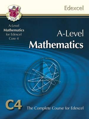 Mathematics: A-Level: C4: The Complete Course For Edexcel