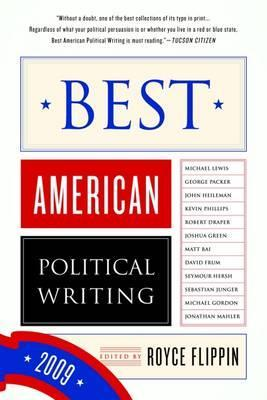 Best American Political Writing 2009 by Royce Flippin
