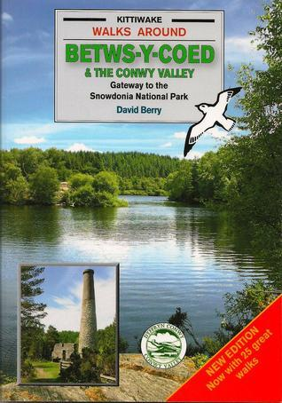 Walks around Betws-Y-Coed & the Conwy Valley