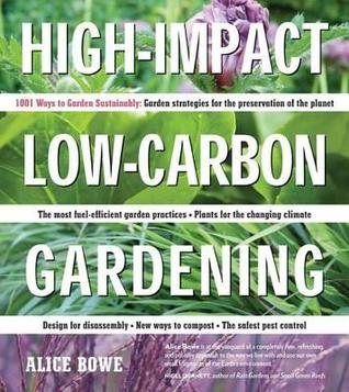 high-impact-low-carbon-gardening-1001-ways-to-garden-sustainably