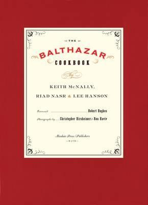 The Balthazar Cookbook. Keith McNally, Riad Nasr & Lee Hanson... by Keith Mcnally