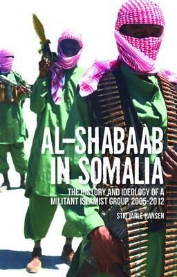 Ebook Al-Shabaab in Somalia: The History and Ideology of a Militant Islamist Group, 2005-2012. Stig Jarle Hansen by Stig Jarle Hansen PDF!