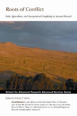 Roots of Conflict: Soils, Agriculture, and Sociopolitical Complexity in Ancient Hawai'i
