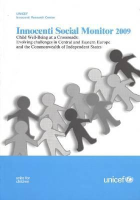 Innocenti Social Monitor 2009: Child Well Being at a Crossroads: Evolving Challenges in Central and Eastern Europe and the Commonwealth of Independent States