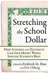 Stretching the School Dollar: How Schools and Districts Can Save Money While Serving Students Best