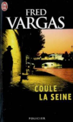 Coule la Seine (Commissaire Adamsberg, #5)