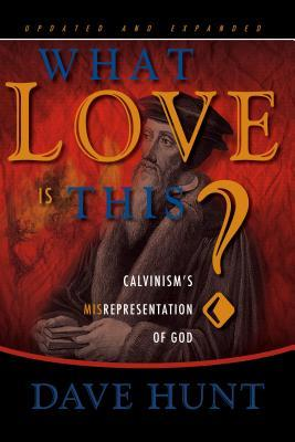 Descarga gratuita de libro pdf What Love Is This?: Calvinism's Misrepresentation of God