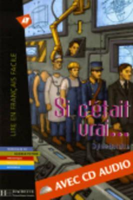 Si C'Etait Vrai with CD. Lire En Francais Facile A1/A2