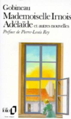 Mademoiselle Irnois Adelaide et autres nouvelles par Joseph-Arthur de Gobineau