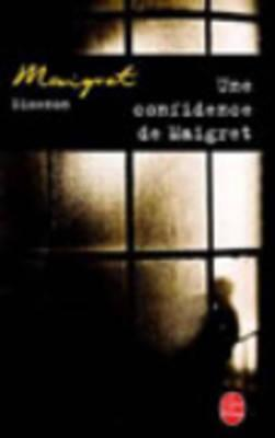 Une confidence de Maigret por Georges Simenon