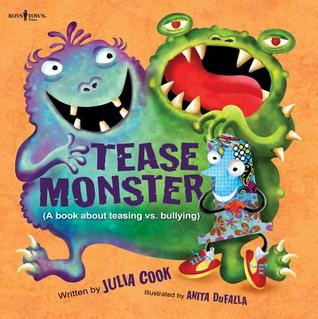 Tease Monster: (A Book about Teasing vs. Bullying)