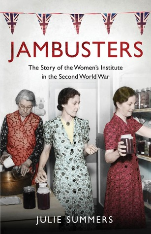Jambusters: The Women's Institute at War 1939-1945
