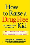 How to Raise a Drug-Free Kid: The Straight Dope for Parents