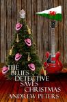 The Blues Detective Saves Christmas by Andrew   Peters