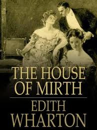 The House Of Mirth: A Novel Of Admonition