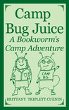 Camp Bug Juice: A Bookworm's Camp Adventure