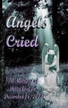 Angels Cried by Stephen L. Wilson