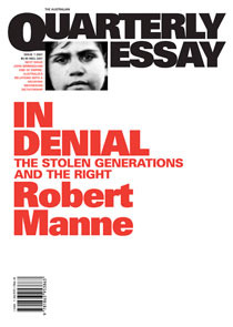 In Denial: The Stolen Generations and the Right (Quarterly Essay #1)