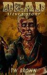 Dead: Steve's Story
