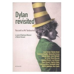 Dylan rivisited. Racconti su Mr. Tambourine