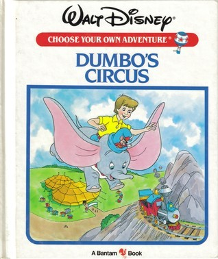 Dumbo's Circus (Walt Disney Choose Your Own Adventure, #3)