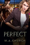 Perfect by M.A. Church