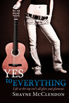 Yes to Everything by Shayne McClendon