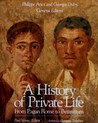 A History of Private Life by Paul Veyne