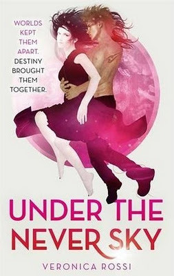 Under the Never Sky (UK editions) by Veronica Rossi