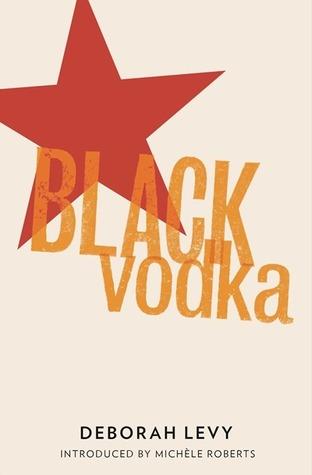 Ebook Black Vodka: Ten Stories by Deborah Levy read!