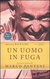 Un uomo in fuga: La vera storia di Marco Pantani