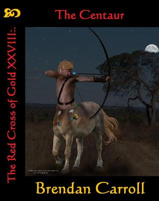 The Red Cross of Gold XXVIII:.: The Centaur (The Assassin Chronicles Book 28)