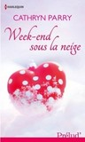 Week-end sous la neige by Cathryn Parry