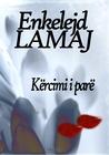 Kercimi i pare (Albanian Edition)