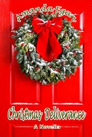 Christmas Deliverance (A Novella)