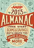 2013 Almanac: Free Stuff, Scams and Savings, Diet and Health Tips, Movie Classics and More