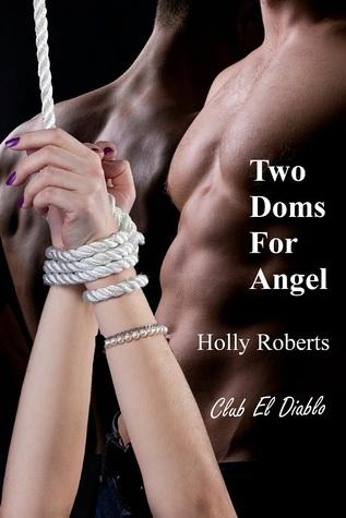 Two Doms for Angel (Club El Diablo #5; Angel's Doms, #1)