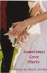 Sometimes Love Hurts