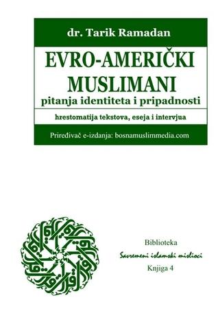 Evro-američki muslimani – pitanja identiteta i pripadnosti (Savremeni islamski mislioci, #4)